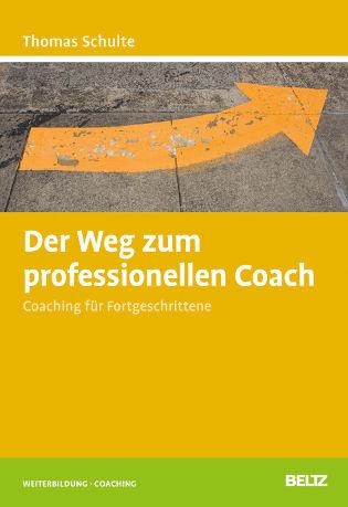 Coaching für Fortgeschrittene, Thomas Schulte, Beltz 2013