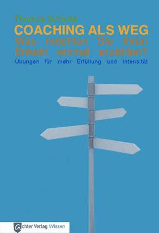 Coaching als Weg, Thomas Schulte, Achter Verlag 2010